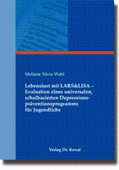 Lebenslust mit LARS&LISA - Evaluation eines universalen, schulbasierten ...