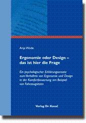 Ergonomie oder Design - das ist hier die Frage, Ein psychologischer Erklärungsansatz zum Verhä...