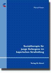 Sozialtherapie für junge Gefangene im bayerischen Strafvollzug,: Marcel Vietor