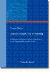 Implementing Cloud Computing, Implementation Strategies and Supporting Measures for the ...