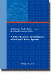 Advanced Control and Diagnosis of Industrial Pump Systems,: Ralf Stetter, Agathe Koller-Hodac &...