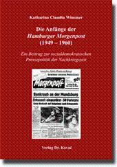 Die Anfänge der Hamburger Morgenpost (1949-1960), Ein Beitrag zur sozialdemokratischen ...