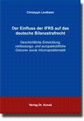 Der Einfluss der IFRS auf das deutsche Bilanzstrafrecht, Geschichtliche Entwicklung, verfassungs- ...