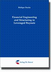 Financial Engineering and Structuring in Leveraged Buyouts,: Rüdiger Stucke