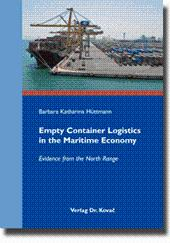 Empty Container Logistics in the Maritime Economy, Evidence from the North Range: Barbara Katharina...