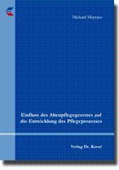 Einfluss des Altenpflegegesetzes auf die Entwicklung des Pflegeprozesses,: Michael Mayeres