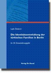Die Identitätsentwicklung der türkischen Familien in Berlin,: Leyla Özdemir