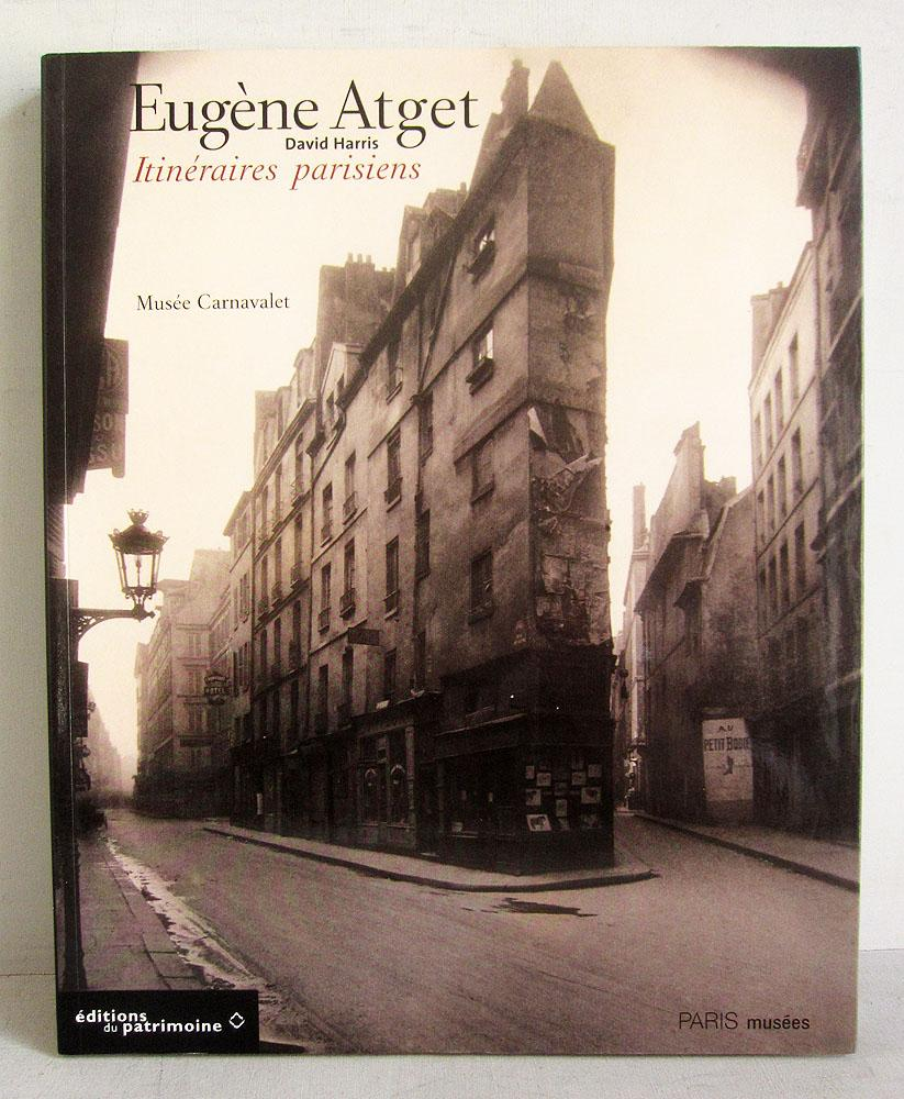 eugene atget itineraires parisiens french edition