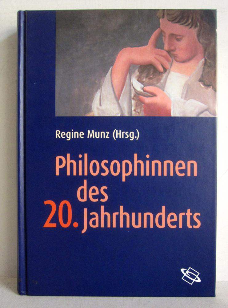 Philosophinnen des 20 Jahrhunderts - Edith Stein, Simone de Beauvoir, Susanne K. Langer, Hannah Arendt, Judith Butler, Seyla Benhabib etc. - Munz, Regine (Hg.)