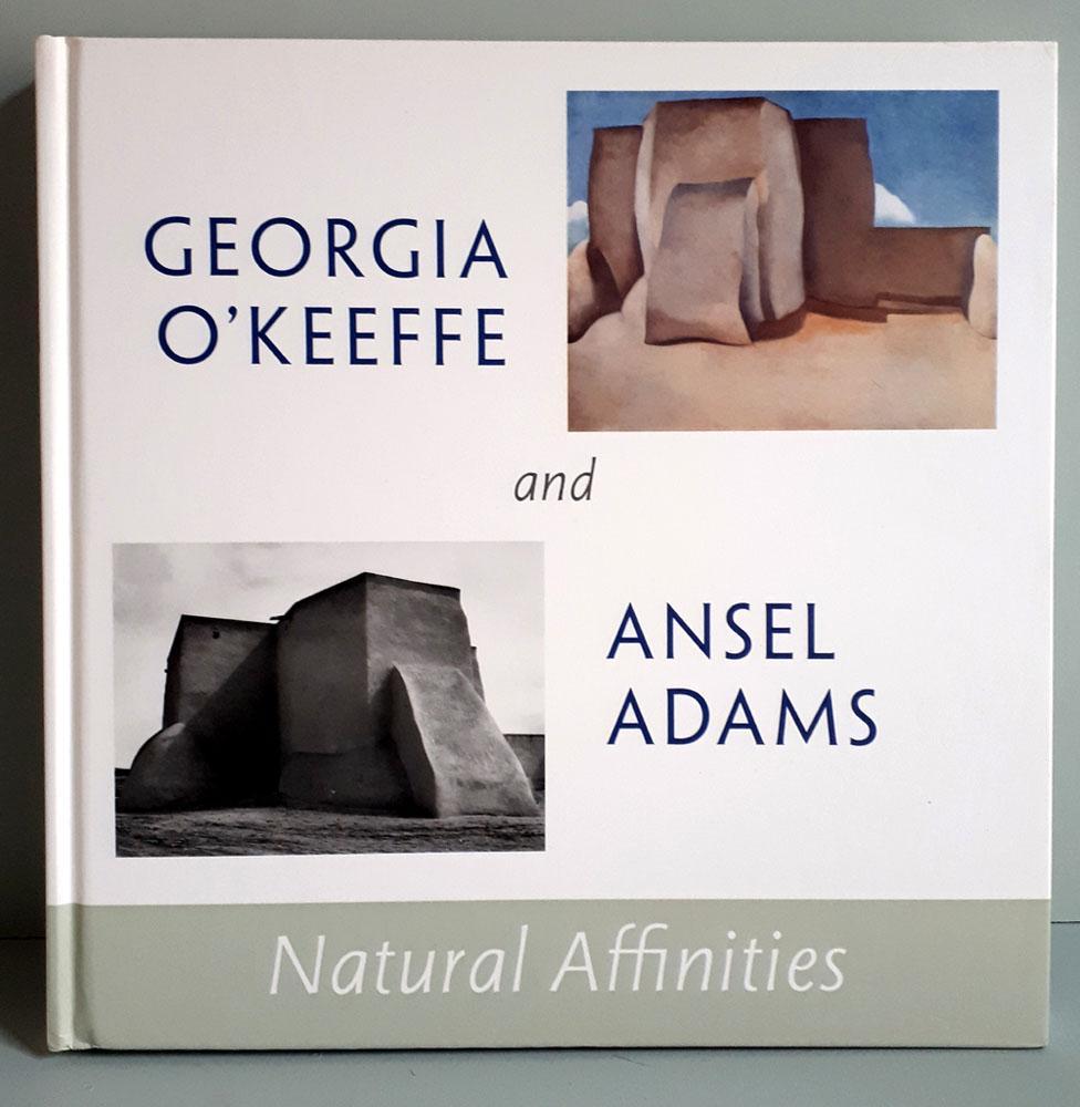 Georgia O'Keeffe and Ansel Adams - Natural Affinities -Über 100 s/w und farbige Tafeln / Plates - O'Keeffe, Georgia / Adams, Ansel / Woodward, Richard B. / Lynes, Barbara Buhler etc.