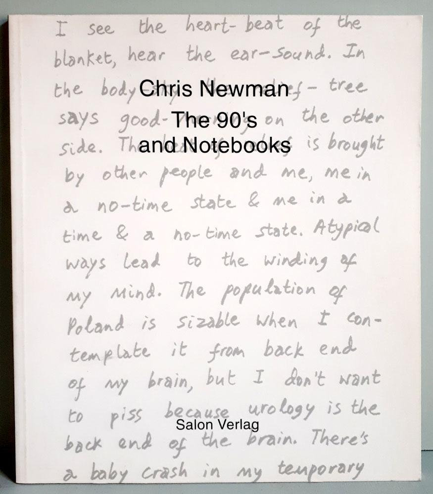 Chris Newman - The 90's and Notebooks / Chris Newman - Paintings / Chris Newman - Integrated Blake Phrases Paintings / Konvolut 3 Titel - Newman, Chris