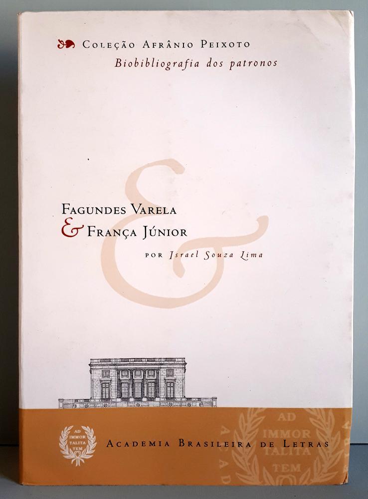 Biobibliografia dos Patronos Fagundes Varela e Franca Júnior - Lima, Israel Souza