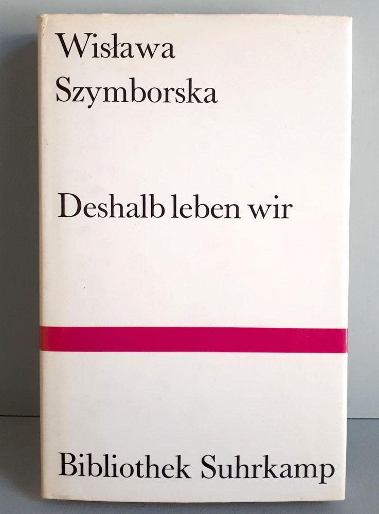 Deshalb leben wir - Gedichte - Bibliothek: Szymborska, Wislawa