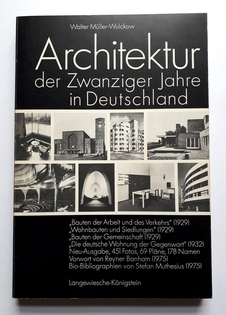 Architektur der Zwanziger Jahre in Deutschland - Neu-Ausgabe (1975) der vier Blauen Bücher - Müller-Wulckow, Walter