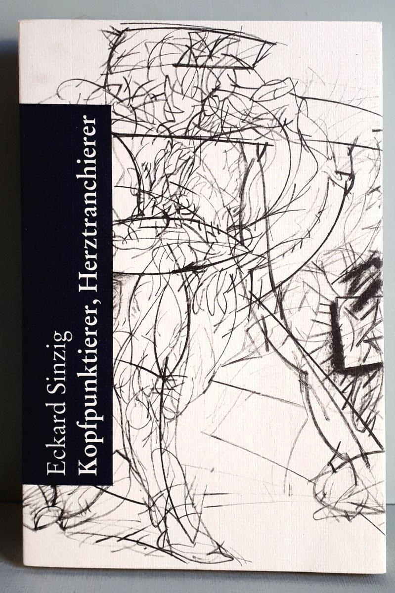 Kopfpunktierer, Herztranchierer - Statements, Elogen, Lieder - Mit 8 Original-Offsetlithographien von Klaus Endrikat