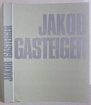 Jakob Gasteiger - Arbeiten 1989-2002: Gasteiger, Jakob /