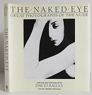 The Naked Eye - Great Photographs of: Bailey, David (Ed.)