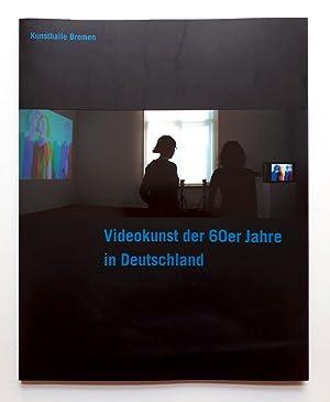 Videokunst der 60er Jahre in Deutschland -: Kunsthalle Bremen /