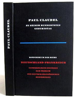 Paul Claudel zu seinem hundertsten Geburtstag -: Claudel, Pierre /
