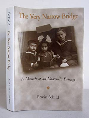The very narrow Bridge - A Memoir of an Uncertain Passage - signiert