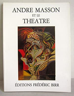 Andre Masson et le theatre - Textes: Leiris, Michel /