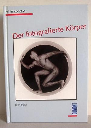 Der fotografierte Körper - Art in Context: Pultz, John