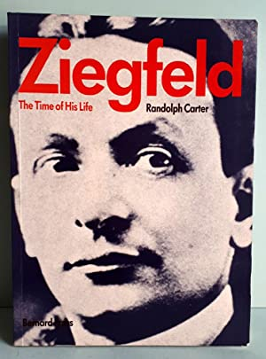 Florenz Ziegfeld - The Time of His Life