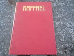 The Work of Raffael Reproduced in 275 Illustrations with a Biographical Introduction Abridged from ...