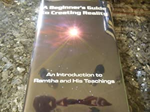 A Beginner's Guide to Creating Reality: An Introduction to Ramtha & His Teachings: Ramtha