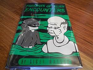 Portraits of Alien Encounters: Watson, Nigel