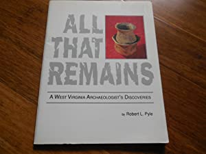 All That Remains - A West Virginia Archaeologist's Discoveries