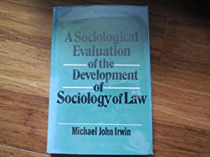 A Sociological Evaluation of the Development of the Sociology of Law