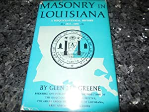 Masonry in Louisiana - A Sesquicentennial History 1812-1962: Greene, Glen Lee