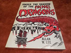 Under the Shadow of the Nine Dragons: Lee, Allan W.