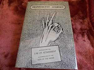 Translucent Journey - Introducing the Law of Attainment as Symbolized by the Sign of the Hand: ...