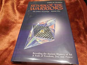 Return of the Warriors - The Toltec Teachings, Volume One
