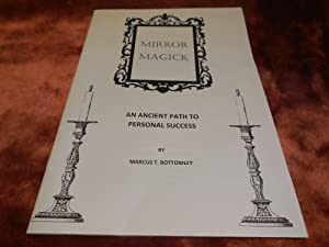 Mirror Magick - An Ancient Path to: Bottomley, Marcus T.