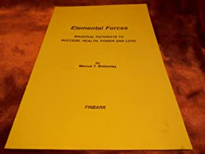 Elemental Forces - Magickal Pathways to Success,: Bottomley, Marcus T.