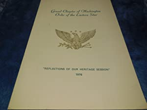 """Proceedings of the Grand Chapter of Washington Order of the Eastern Star """"Reflections of Our ..."""