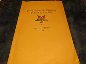 """Proceedings of the Grand Chapter of Washington Order of the Eastern Star """"Electa Session""""..."""
