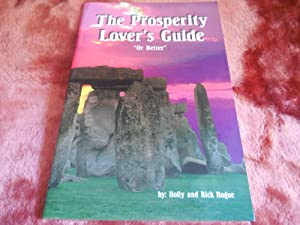 """The Prosperity Lover's Guide """"Or Better"""": Hogue, Holly and Rick"""