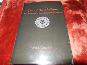 Out of the Shadows: An Exploration of Dark Paganism and Magick: Coughlin, John J