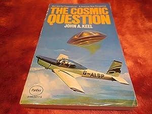 The Cosmic Question: Keel, John A.
