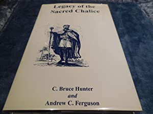 Legacy of the Sacred Chalice - A Secret Vision Becomes a (Modern) Ritual: C. Bruce Hunter & Andrew ...