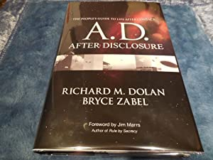 A. D. After Disclosure - The People's Guide to Life After Contact: Dolan, Richard M. Zabel, ...