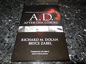 A, D. After Disclosure - The People's Guide to Life After Contact: Dolan, Richard M. Zabel, ...