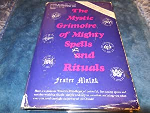 The Mystic Grimoire of Mighty Spells and: Malak, Frater