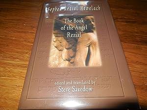 Sepher Rezial Hemelach: The Book of the Angel Rezial: Savedow, Steve