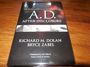 A. D. - After Disclosure: The People's Guide to Life After Contact: Dolan, Richard M. Zabel, ...