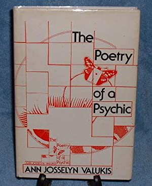 THE POETRY OF A PSYCHIC: Valukis, Ann Josselyn